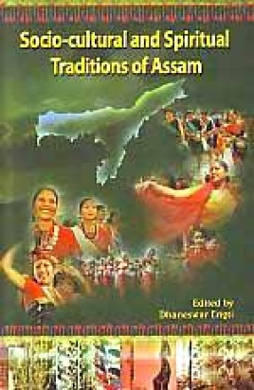 Socio-Cultural and Spiritual Traditions of Assam