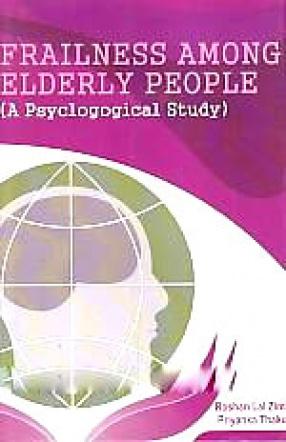 Frailness Among Elderly People: A Psychological Study