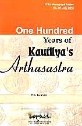 One Hundred Years of Kautilya's Arthasastra