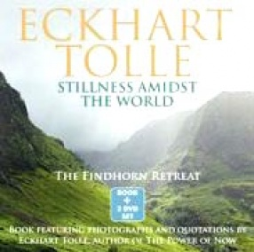 Stillness Amidst the World: The Findhorn Retreat: Book Featuring Photographs and Quotations