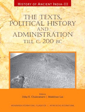 The Texts, Political History and Administration Till C. 200 BC