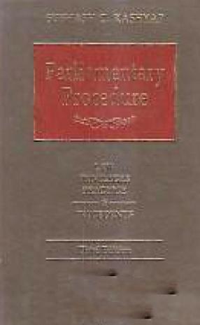 Parliamentary Procedure: Law, Privileges, Practice & Precedents