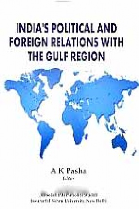 India's Political and Foreign Relations With the Gulf Region