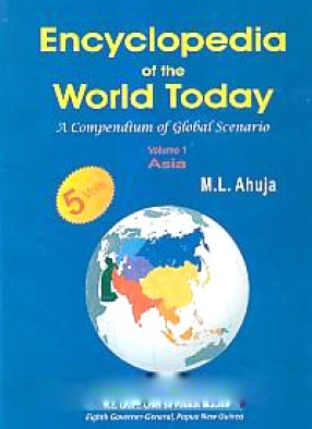 Encyclopedia of the World Today: A Compendium of Global Scenario (In 5 Volumes)