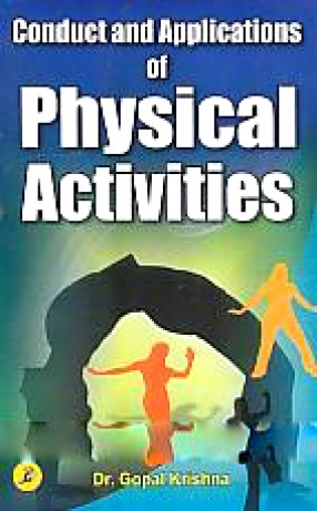 Conduct and Applications of Physical Activities