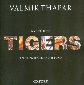 My Life With Tigers: Ranthambore and Beyond