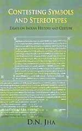 Contesting Symbols and Stereotypes: Essays on Indian History and Culture
