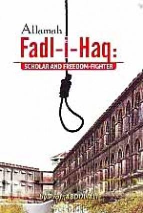 Allamah Fadl-i-Haq: Scholar and Freedom-Fighter