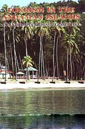 Tourism in the Andaman Islands: An Anthropological Perspective