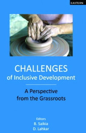 Challenges of Inclusive Development: A Perspective From the Grassroots