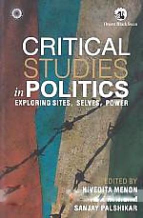 Critical Studies in Politics: Exploring Sites, Selves, Power