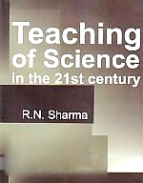 Teaching of Science in the 21st Century