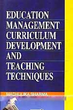 Education Management, Curriculum Development and Teaching Techniques