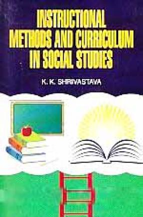 Instructional Methods and Curriculum in Social Studies