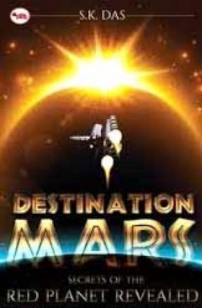 Destination Mars: Secrets of the Red Planet Revealed