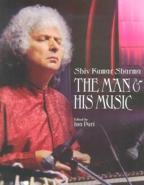 Shiv Kumar Sharma: The Man & His Music