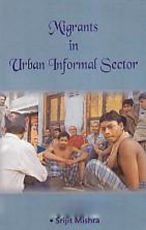 Migrants in Urban Informal Sector