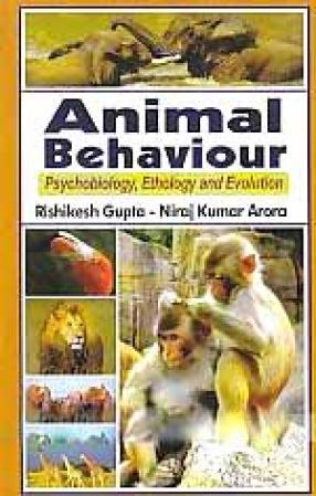 Animal Behaviour: Psychobiology, Ethology and Evolution