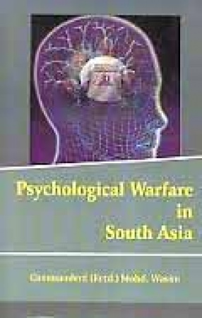 Psychological Warfare in South Asia