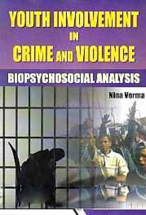 Youth Involvement in Crime and Violence: Biopsychosocial Analysis