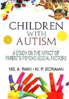 Children with Autism: A Study on the Impact of Parents' Psycho-Social Factors