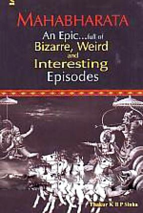 Mahabharata: An Epic- Full of Bizarre, Weird and Interesting Episodes