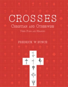 Crossess, Christian and Otherwise: Their Form and Meaning