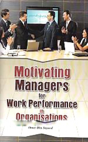 Motivating Managers for Work Performance in Organisations