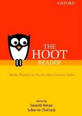 The Hoot Reader: Media Practice in Twenty-First Century India