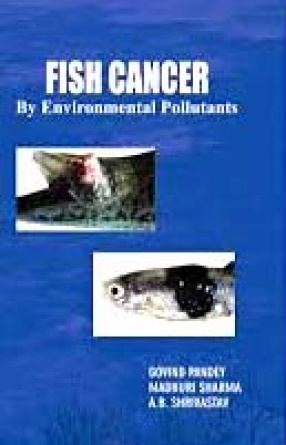 Fish Cancer by Environmental Pollutants: A Research Book on Fishery Science