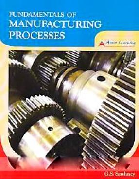 Fundamentals of Manufacturing Processes