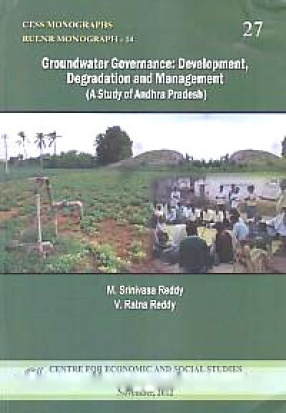 Groundwater Governance: Development, Degradation and Management: A Study of Andhra Pradesh