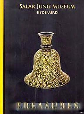 Treasures: Salar Jung Museum, Hyderabad