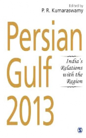 Persian Gulf 2013: India's Relations with the Region