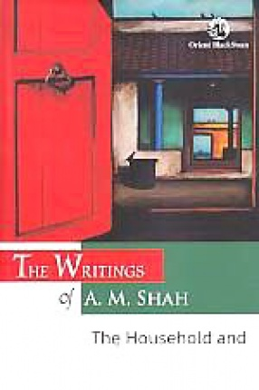 The Writings of A.M. Shah: The Household and Family in India