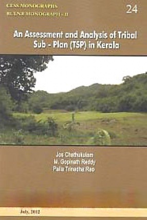 An Assessment and Analysis of Tribal Sub-Plan (TSP) in Kerala