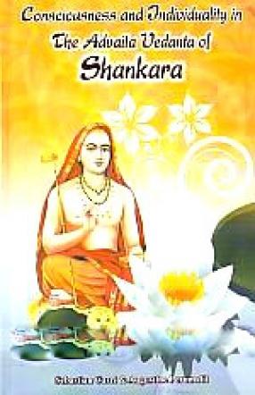 Consciousness and Individuality in the Advaita Vedanta of Shankara