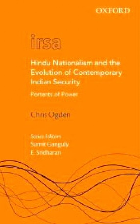 Hindu Nationalism and the Evolution of Contemporary Indian Security: Portents of Power