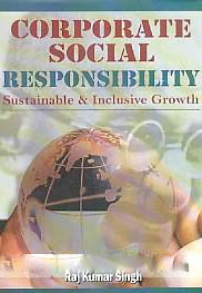 Corporate Social Responsibility: Sustainable & Inclusive Growth