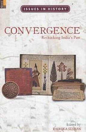 Convergence: Rethinking India's Past