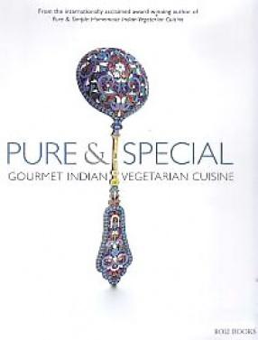 Pure & Special: Gourmet Indian Vegetarian Cuisine