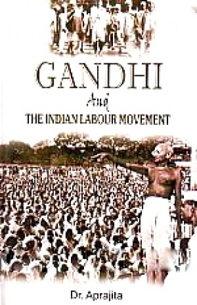 Gandhi and the Indian Labour Movement