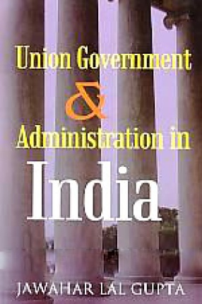 Union Government and Administration in India