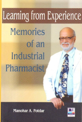 Learning from Experience: Memories of an Industrial Pharmacist