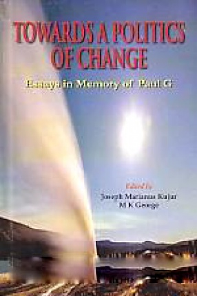 Towards A Politics of Change: Essays in Memory of Paul G