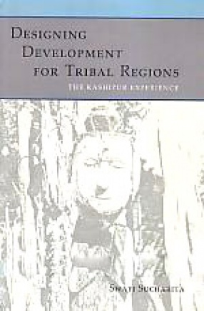 Designing Development for Tribal Regions: The Kashipur Experience