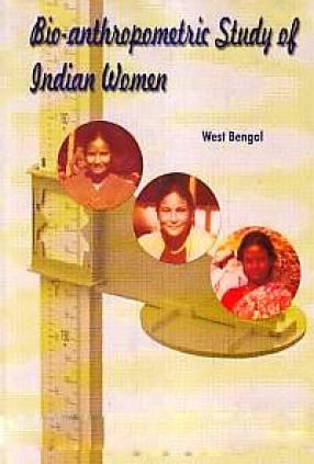 Bio-Anthropometric Study of Indian Women: West Bengal