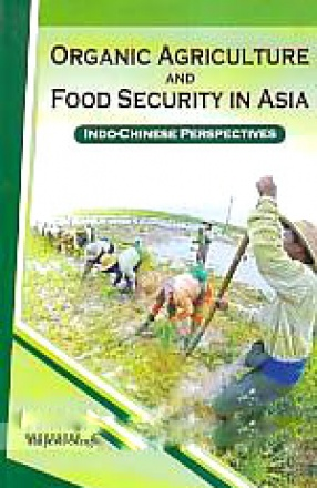 Organic Agriculture and Food Security in Asia: Indo-Chinese Perspectives