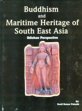 Buddhism and Maritime Heritage of South East Asia: Odishan Perspective