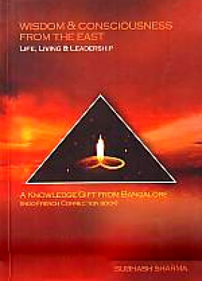 Wisdom & Consciousness from the East: Life, Living & Leadership